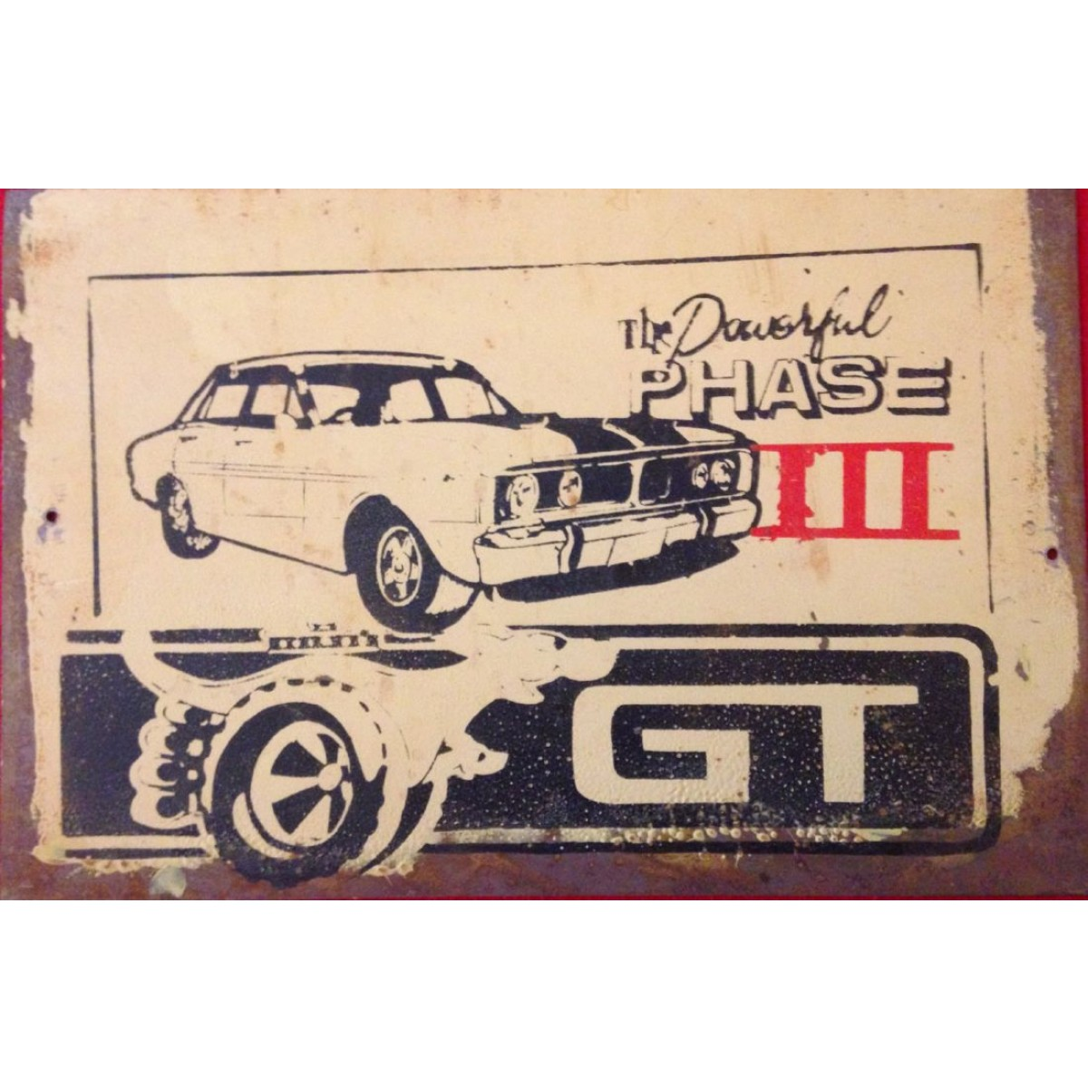 THE POWERFUL PHASE III GT Ford Tin Signs Man