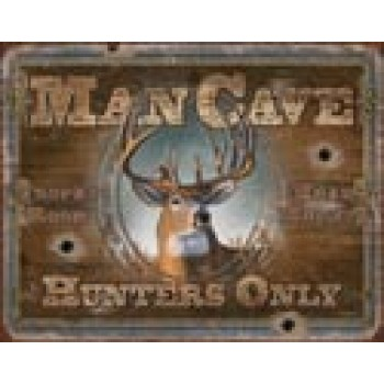 MAN CAVE HUNTERS ONLY TIN SIGN