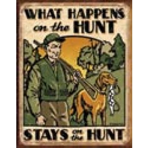 HUNT WHAT HAPPENS TIN SIGN