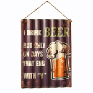 DRINK BEER ONLY ON DAYS CORRUGATED TIN SIGN