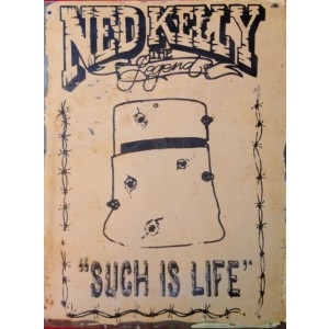 NED KELLY SUCH IS LIFE STEEL SIGN