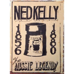 NED KELLY AUSSIE LEGEND STEEL SIGN