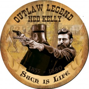 NED KELLY SUCH IS LIFE ROUND TIN SIGN