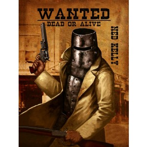 NED KELLY WANTED DEAD OR ALIVE