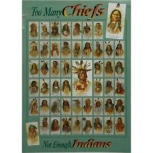 TOO MANY CHIEFS, NOT ENOUGH INDIANS FRAMED POSTER