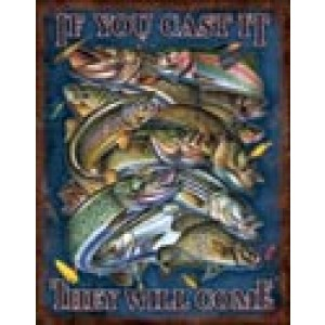 FISHING IF YOU CAST IT TIN SIGN