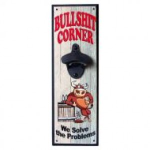 BULLSHIT CORNER WALL MOUNTED BOTTLE OPENER