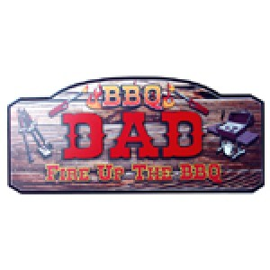 BBQ DAD - FIRE UP THE BBQ TIMBER SIGN