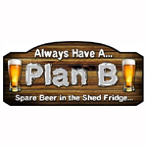 ALWAYS HAVE A PLAN B TIMBER SIGN